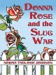 Go to record Donna Rose and the slug war