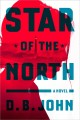 Go to record Star of the North : a novel