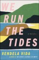 Go to record We run the tides : a novel